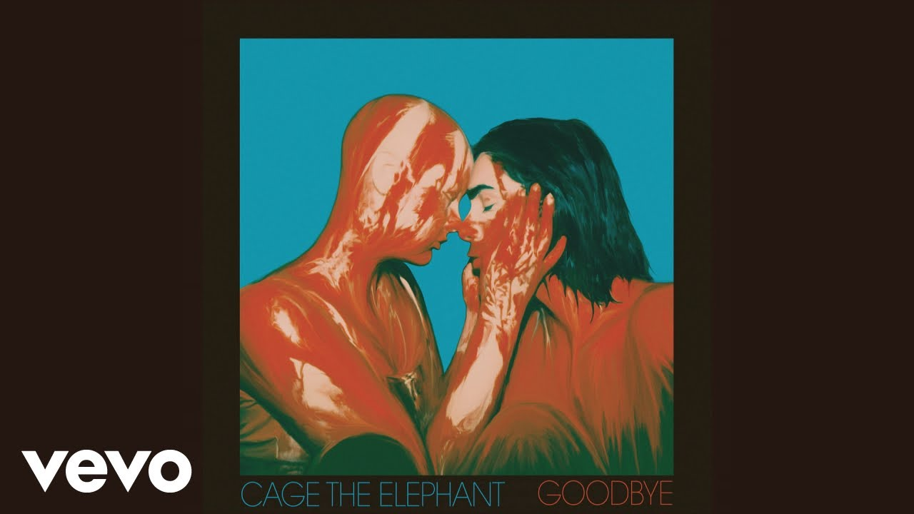 Cage The Elephant – Goodbye Lyrics