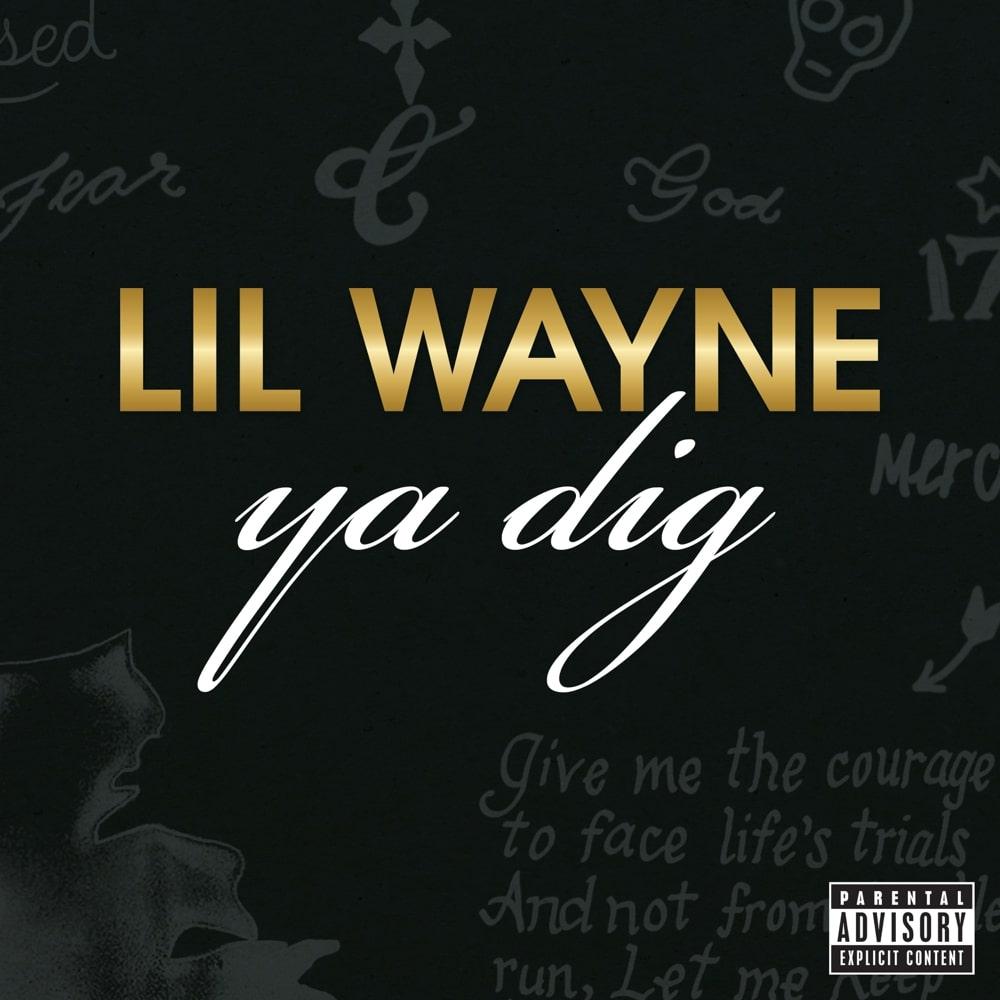 Lil Wayne   Ya Dig Lyrics   LyricsFa.com