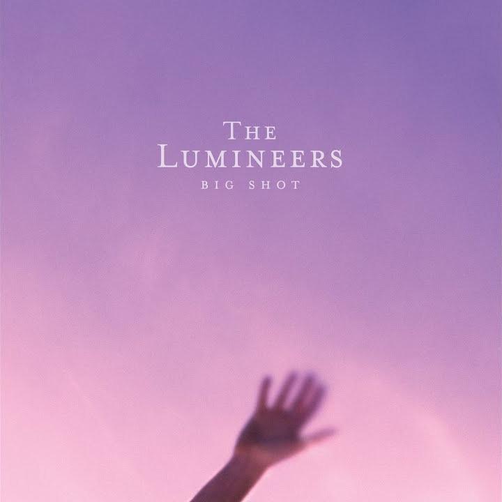The Lumineers – BIG SHOT lyrics